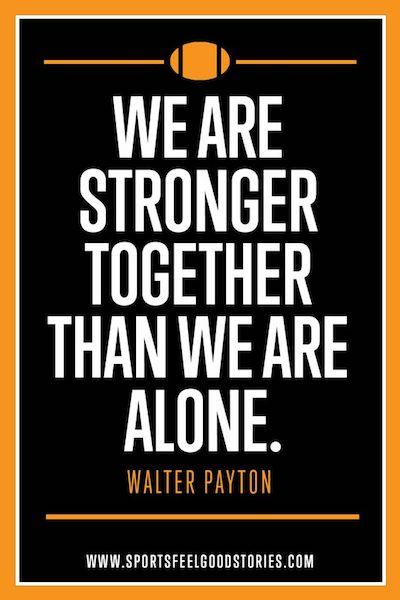 Nous sommes plus forts ensemble que nous ne sommes seuls citation - Citations inspirantes pour les athlètes