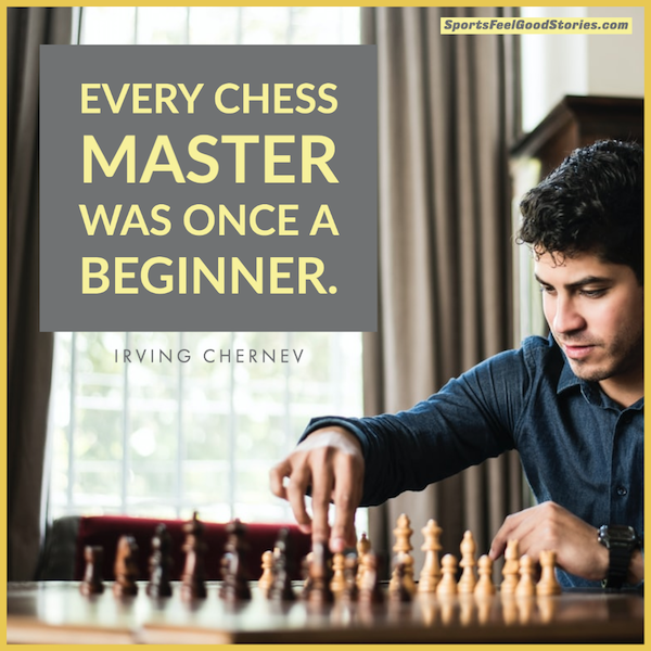 Chaque maître d'échecs était autrefois un débutant